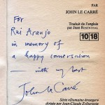 """John le Carré asked me for my pen, picked up a book and wrote. ""For Rui Araújo in memory of a happy conversation - with my best."""