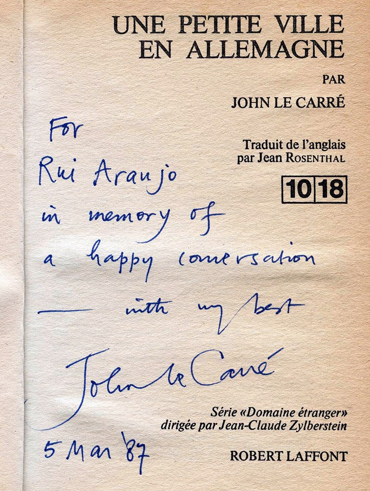 """During their conversation"""", John le Carré asked me for my pen, picked up a book and wrote. """"For Rui Araújo in memory of a happy conversation - with my best."""""""