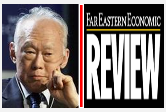Singapore routinely banned, censored and sued the Far Eastern Economic Review--even hand cutting and removing every advertisement from the issues when they landed at Singapore airport in an effort to bankrupt the magazine from being able to finance its production