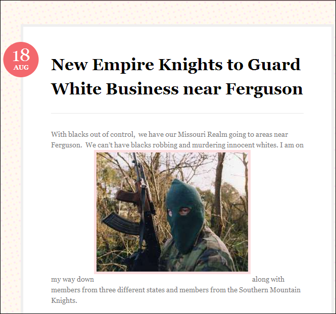 "The New Empire of the Knights of the Ku Klux Klan announce they were sending armed Klansmen to ""patrol"" the streets of Ferguson, Missouri"
