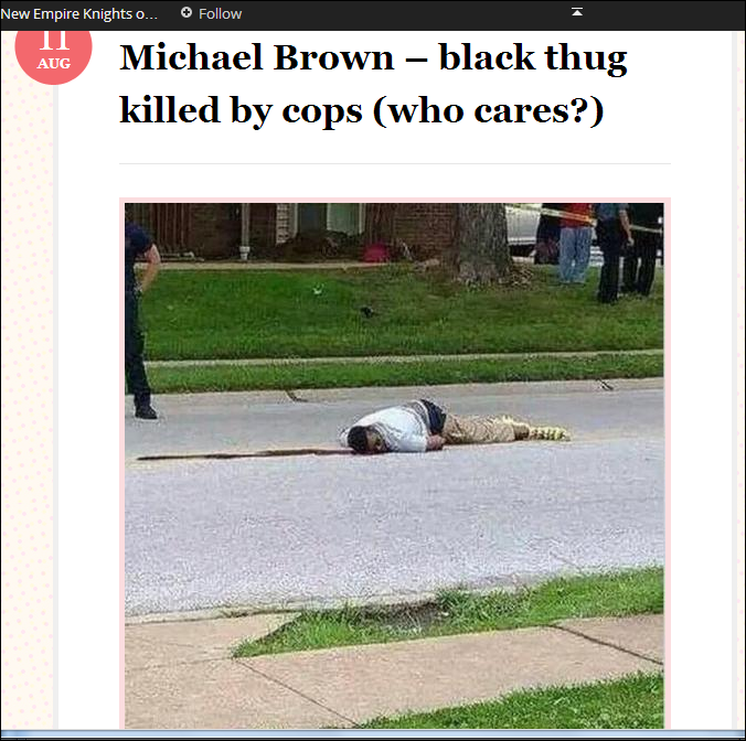 The New Empire Knights of the Ku Klux Klan opines on the shooting of black teenager Michael Brown in Ferguson, Missouri